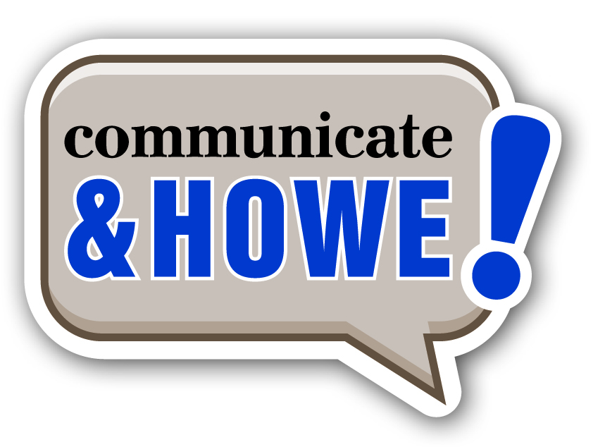 Communicate  & Howe!