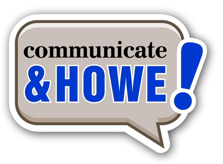 Communicate  & Howe!